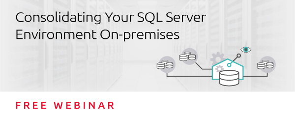 Consolidating Your SQL Server Environment On-premises