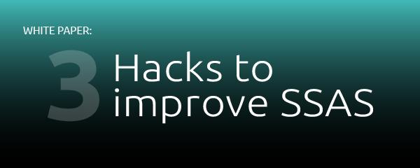 3 Hacks to Improve SSAS