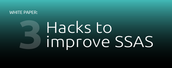 3 Hacks to Improve SSAS